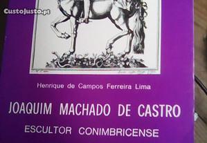 Joaquim Machado de Castro - escultor conimbricense