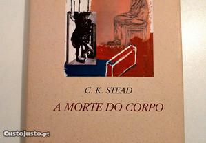 A Morte do Corpo de C. K. Stead - Novo