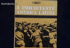 François Malley - A inquietante América Latina
