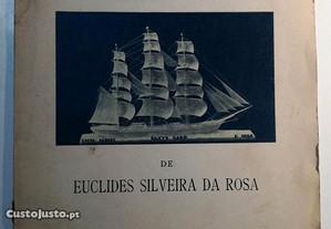 Euclides Silveira da Rosa - Exposição de trabalhos