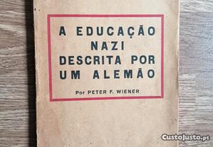 A educação nazi descrita por um alemão / Peter F.