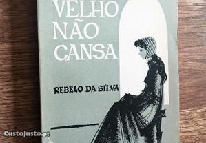 Ódio velho não cansa / Rebelo da Silva (Portes grá