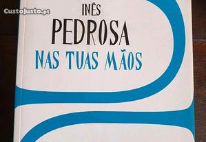 Nas tuas mãos, Inês Pedrosa