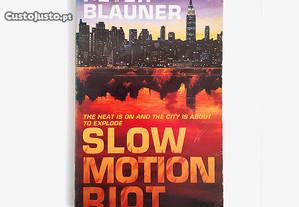 Slow Motion Riot - Peter Blauner (Inglês)