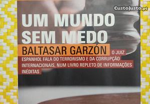 Um Mundo se medo - Baltasar Garzón