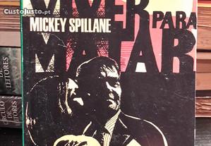 Mickey Spillane - Viver para Matar