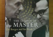 The Lessons of the Master. On Borges and his Work
