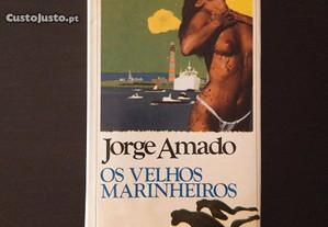 Jorge Amado - Os velhos Marinheiros