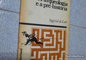 A Arqueologia e a Pré-História (portes grátis)
