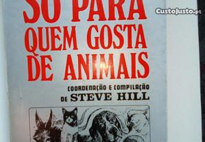 Só para quem gosta de animais. Steve Hill