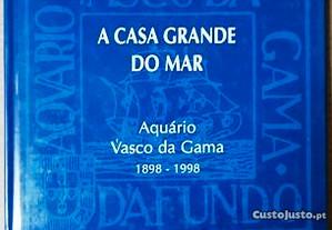 Casa Grande do Mar - Aquário Vasco da Gama