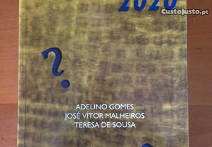 Portugal 2020 - Adelino Gomes, José Vítor Malheiro