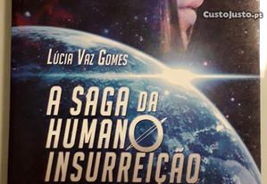 A saga da humanoinsurreição - Lúcia Vaz Gomes