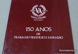 Vista Alegre: 150 anos de Trabalho Prestígio...