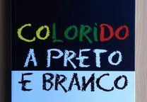 Colorido a Preto e Branco / Leonor Xavier