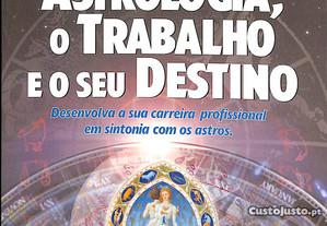 Astrologia, o Trabalho e o seu Destino
