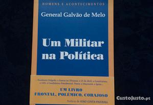 General Galvão de Melo - Um militar na Política