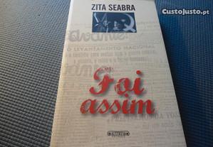 FOI ASSIM por Zita Seabra