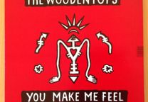 Woodentops - You Make Me Feel/Stop This Car -12'