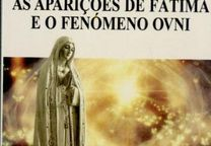 As Aparições de Fátima e o Fenómeno Ovni