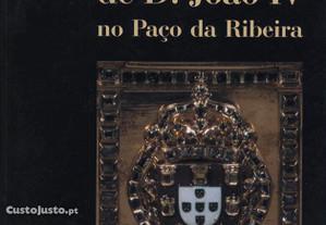 As Colecções da D. João IV no Paço da Ribeira