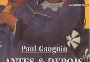 Paul Gauguin - Antes & Depois