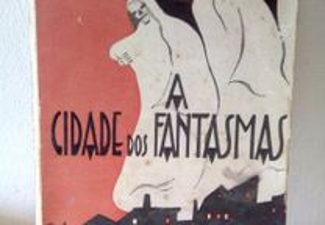A Cidade dos Fantasmas-Belo Redondo Assinado 1933