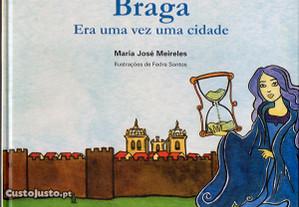 Braga: Era uma vez uma cidade