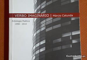 Márcio Catunda: Verbo Imaginário.Antologia Poética