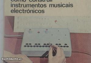 Como Construir Instrumentos Musicais Electrónicos