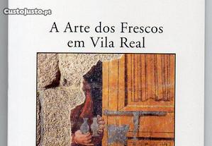 A arte dos frescos em Vila Real