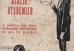 O Conselheiro Acácio, Académico de Oldemiro Césa