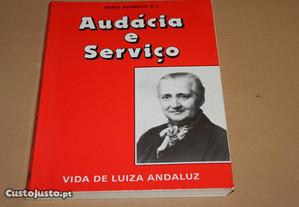Audácia e Serviço -Vida de Luiza Andaluz