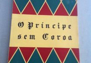 O Príncipe Sem Coroa (portes grátis)