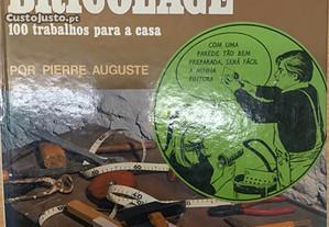 Bricolage - Pierre Auguste