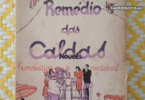 REMÉDIO DAS CALDAS Novela Humorística e medicinal.