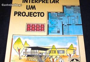 Como Interpretar um Projecto [ Arquitetura ]