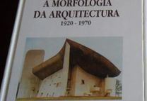 A Morfologia da Arquitectura 1920 a 1970