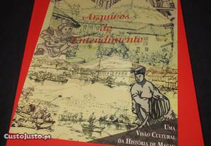 Livro Arquivos do Entendimento Macau Cultural