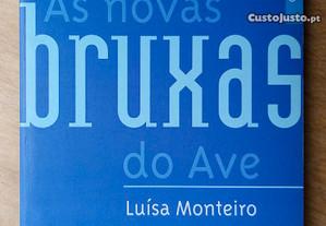 As novas bruxas do Ave / Luísa Monteiro