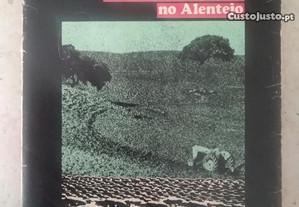 A Reforma Agrária no Alentejo.
