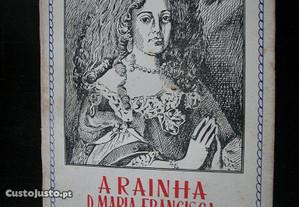 A Rainha D. Maria Francisca de Sabóia. De António