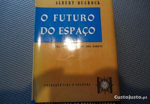 O Futuro do Espaço de Albert Ducrock