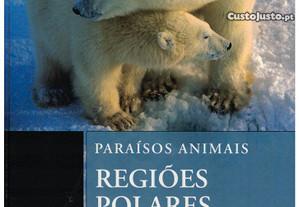 Paraísos Animais - Regiões Polares