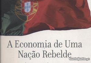 Portugal A Economia de Uma Nação Rebelde