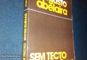 Augusto Abelaira - Sem tecto entre ruínas - 1ª Ed