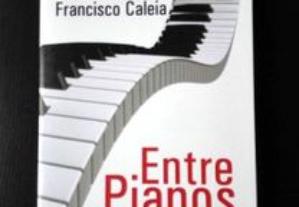 Entre Pianos de Francisco Caleia (Novo)