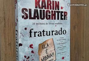 Fraturado - Karin Slaughter (portes grátis)