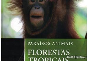 Paraísos Animais - Florestas Tropicais